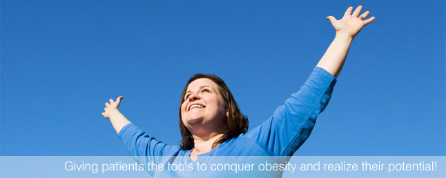 Giving patients the tools to conquer obesity and realize their potential!